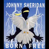 Born free - Johnny Sheridan